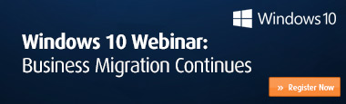 Windows 10 Webinar: Business Migration Continues
