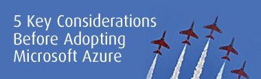 5 Key Considerations Before Adopting Microsoft Azure