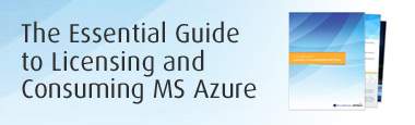 The Essential Guide to Licensing and Consuming MS Azure
