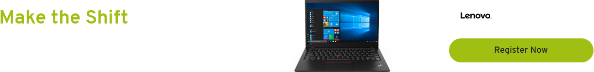 Make the Shift to Lenovo Windows 10 Pro Devices