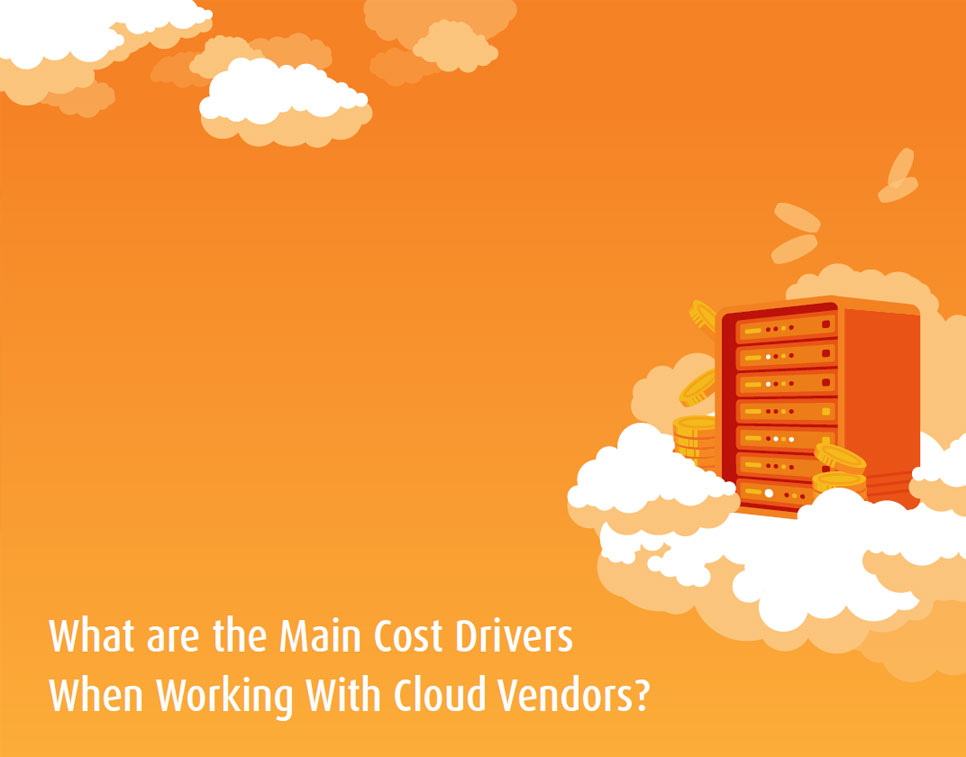 Cost Drivers When Working With Cloud Vendors – eBook