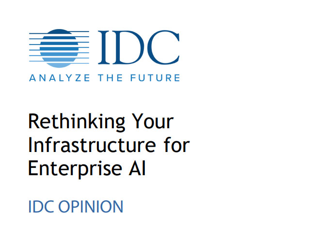 IDC Opinion: Rethinking Your Infrastructure for Enterprise AI